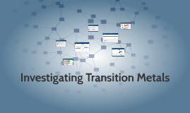 Investigating Transition Metals