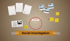 Social Investigation