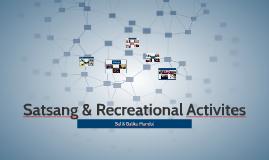 Satsang & Recreational Activites