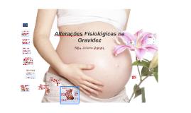 Copy of Alterações Fisiológicas na Gravidez