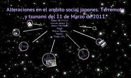 """""""Alteraciones en el ambito social japones. Terremoto y tsunami del 11 de marzo de 2011."""""""