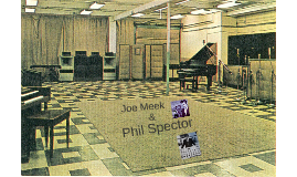 Joe Meek/Phil Spector