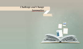 Challenge and Change Summative