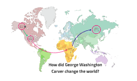 how did george washington carver change the world by cameron roush