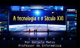 A tecnologia e o Século XX