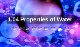 1.04 Properties of Water