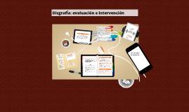 Copy of Disgrafia: evaluación e intervención