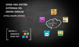 Copy of hacia una gestión autónoma del centro escolar