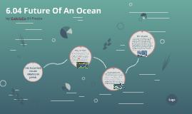 6.04 Future Of An Ocean