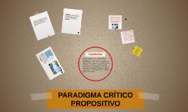 Copy of PARADIGMA CRITICO PROPOSITIVO