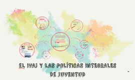 EL IVAJ Y LAS POLÍTICAS INTEGRALES DE JUVENTUD