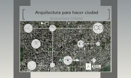 Copy of Arquitectura para hacer ciudad