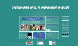 Development of elite performers in sport