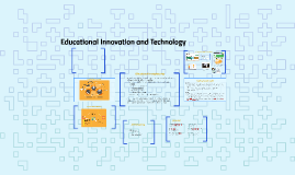 Educational Innovation and Technology