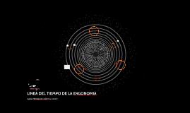 LINEA DEL TIEMPO DE LA ERGONOMIA