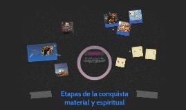 Etapas de la conquista material y espiritual