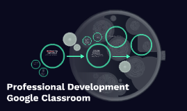 Professional Development Google Classroom