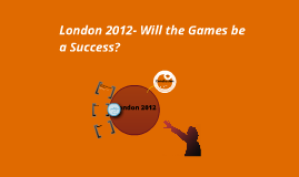 London 2012-Will the games be a success