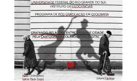 GRAFANDO RELAÇÕES ENTRE IDOSOS E CIDADE PELA CARTOGRAFIA COLABORATIVA DIGITAL
