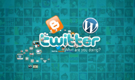 TWITTER, BLOGGER Y WORD PRESS