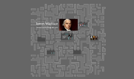 Copy of Copy of James Madison