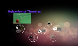 Copy of Behaviorist Theories
