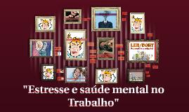 """""""Estresse e saúde mental no Trabalho"""""""
