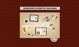 FORMACIÓN DE HABITOS FAMILIARES