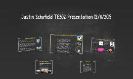 Justin Schofield's TE302 Final Presentation