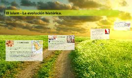 Copy of El islam - La evolución histórica.