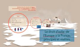 Copy of Le droit d'asile: de l'Europe à la France, principes et réal