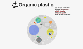 Organic plastic.