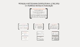 PEDAGOGIA NIETZSCHIANA/ZARATUSTRIANA: O DISCURSO E A TEORIA