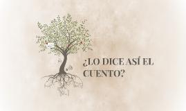 ¿LO DICE ASÍ EL CUENTO?