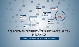 RELACION ENTRE INGENIERIA DE MATERIALES Y MECANICA