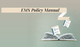 EMS Policy Manual