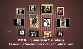 Copy of Norman Rockwell and WWII American Masculinity
