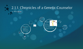 Copy of 2.1.1. Chronicles of a Genetic Counselor
