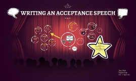 Copy of WRITING AN ACCEPTANCE SPEECH