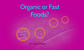 Copy of Organic or Fast Foods?