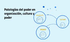 Patologías del poder en organización, cultura y poder