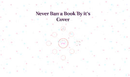 Never Ban a Book By it's Cover