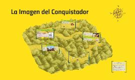 Copy of La Imagen del Conquistador