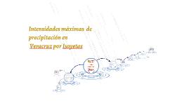 Intensidades máximas  de precipitación en Veracruz por Isoye