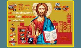 La comunicazione della fede attraverso la catechesi