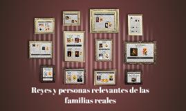 Reyes y personas relevantes de las fmilias reales