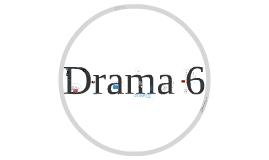 Drama 6