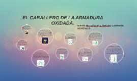 EL CABALLERO DE LA ARMADURA OXIDADA.