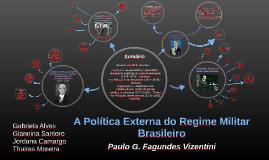 Política Externa do Regime Militar Brasileiro -  Geisel e Figueiredo