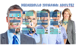 """""""DESARROLLO HUMANO: ADULTEZ"""""""